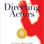 Directing Actors: Creating Memorable Performances For Film And Television 25th Anniversary Edition by Judith Weston (book review).